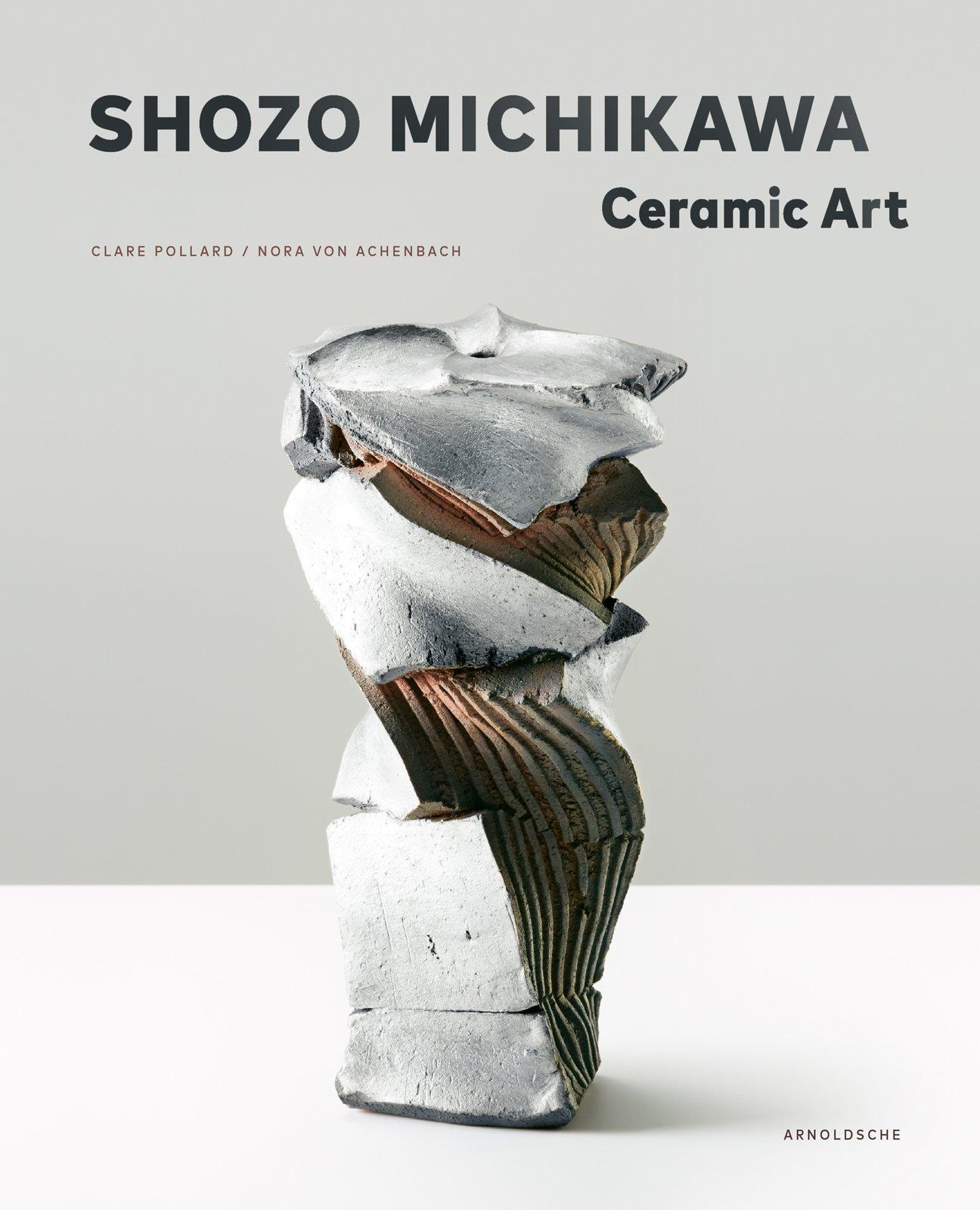 Shozo Michikawa: Ceramic Art