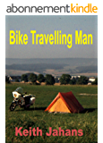 Bike Travelling Man: a life with two motorcycles (English Edition)