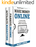Make Money Online: 2 Manuscripts: Passive Income ,  Affiliate Marketing. 20 Ideas to Launch Your Online Business and get six figure in a year
