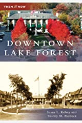 Downtown Lake Forest (Then and Now) Paperback