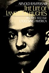 The Life of Langston Hughes: Volume I: 1902-1941, I, Too, Sing America (Life of Langston Hughes, 1902-1941) Paperback