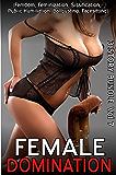 Female Domination (Femdom, Feminization, Sissification, Public Humiliation, Ballbusting, Facesitting) Volume 7 - 3 story bundle pack (Female Domination Bundle Series) (English Edition)