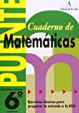 Cuaderno De Matemáticas. Puente 6º Curso Primaria. Ejercicios Básicos Para Preparar La Entrada A La Eso - 9788478871995
