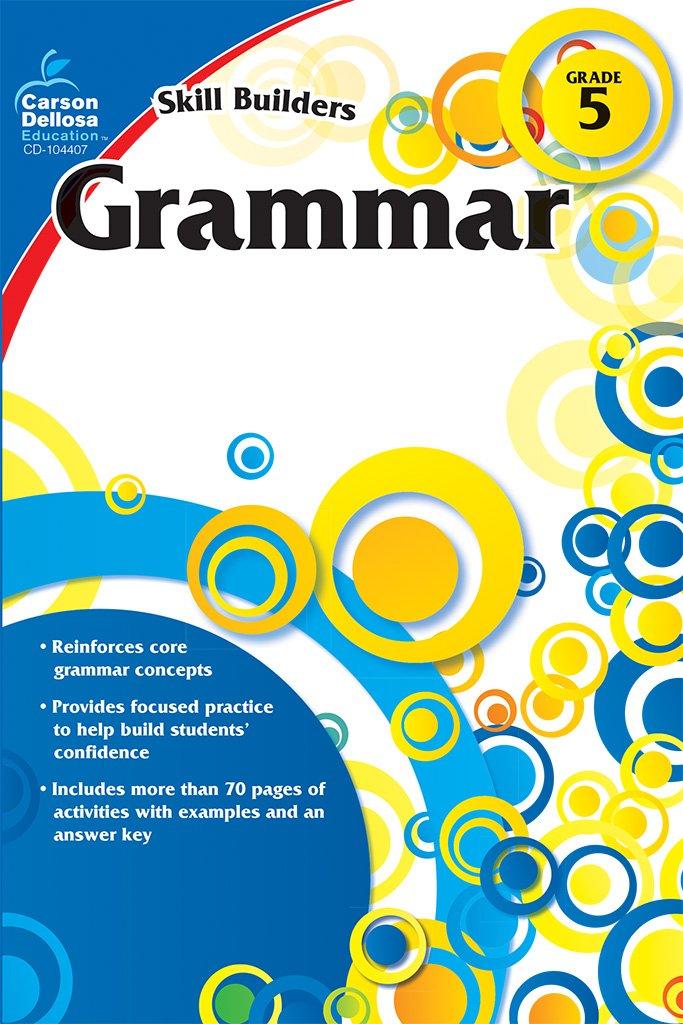 Grammar grade 5 skill builders carson dellosa publishing grammar grade 5 skill builders carson dellosa publishing 9781936023226 amazon books fandeluxe Choice Image