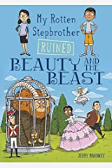 My Rotten Stepbrother Ruined Beauty and the Beast (My Rotten Stepbrother Ruined Fairy Tales) Paperback