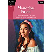 Mastering Pastel: Capture the Beauty of the World Around You in This Colorful Medium
