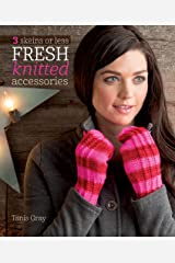 3 Skeins or Less - Fresh Knitted Accessories Kindle Edition