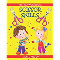 Scissor Skills: My First Workbooks: Ages 2 and Up: Scissor Cutting Practice Workbook: Cut and Paste Plus Coloring…