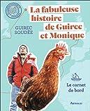 La fabuleuse histoire de Guirec et Monique - le carnet de bord