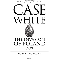 Case White: The Invasion of Poland 1939 (English Edition)