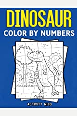 Dinosaur Color By Numbers: Coloring Book for Kids Ages 4-8 Paperback