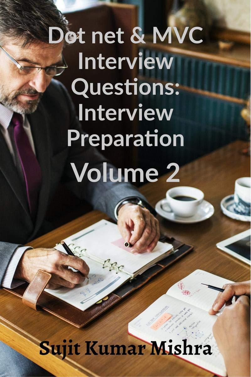 Dot net & MVC interview questions: Interview preparation (Volume Book 2)
