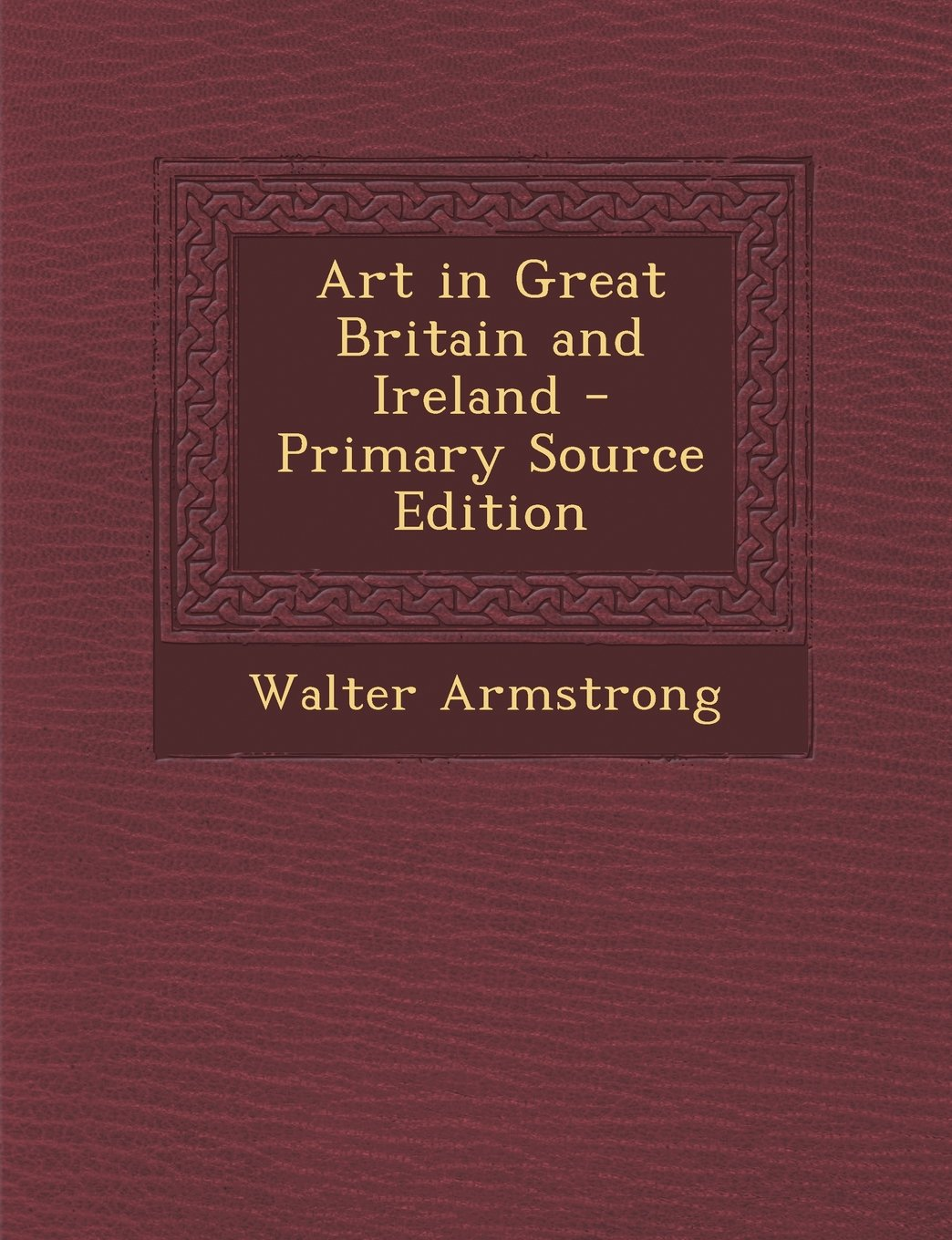 Art in Great Britain and Ireland - Primary Source Edition PDF