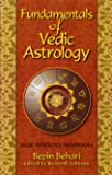 Fundamentals of Vedic Astrology: v. 1: Vedic Astrologer's Handbook