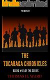 THE TOCABAGA CHRONICLES: (BOX SET - PART I - BOOKS #1-5)