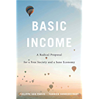 Basic Income: A Radical Proposal for a Free Society and a Sane Economy (English Edition)