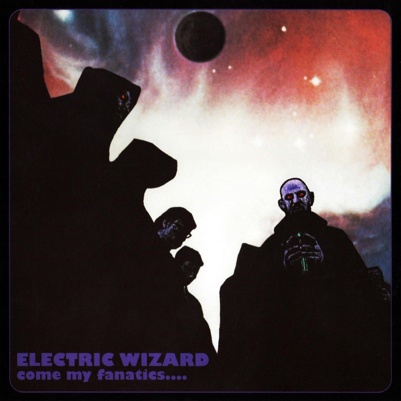 CD : Electric Wizard - Come My Fanatics
