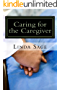 Caring for the Caregiver: Care for yourself as much as you care for others