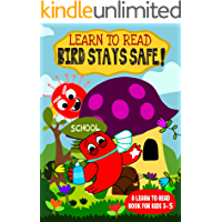 Learn to Read : Bird Stays Safe! - A Learn to Read Book for Kids 3-5: A sight words story for kindergarten kids and…
