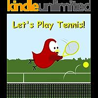 Let's Play Tennis! (Sammy Bird Series)