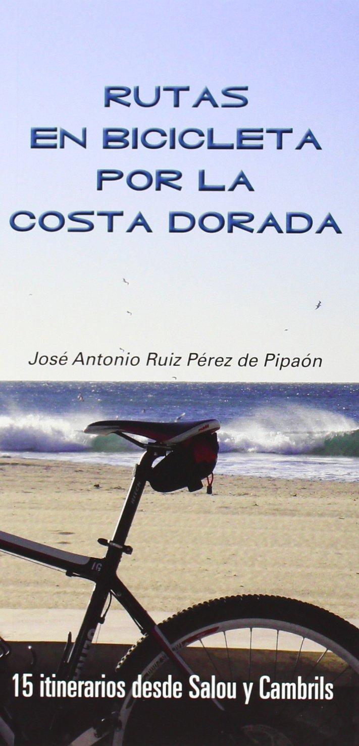 Rutas En Bicicleta Por La Costa Dorada: Amazon.es: Ruiz Perez De ...
