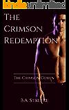 The Crimson Redemption: The Crimson Vampire Coven (The Crimson Coven Book 13)