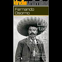 Las cartas de Emiliano Zapata: El reformador agrarista