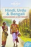 Lonely Planet Hindi, Urdu & Bengali Phrasebook & Dictionary (Lonely Planet. Hindi and Urdu Phrasebook)