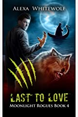 Last to Love: A Werewolf Shifter Paranormal Romance Suspense (Moonlight Rogues Book 4) Kindle Edition