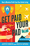Get Paid For Your Pad: How to Maximize Profit From Your Airbnb Listing (English Edition)