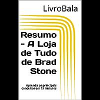 Resumo - A Loja de Tudo de Brad Stone: Aprenda os principais conceitos em 15 minutos