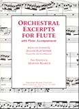 Orchestral Excerpts For Flute With Piano Accompaniment  - Flute Solo, Piano