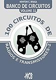 100 Circuitos de Rádios e Transmissores (Banco de Circuitos)