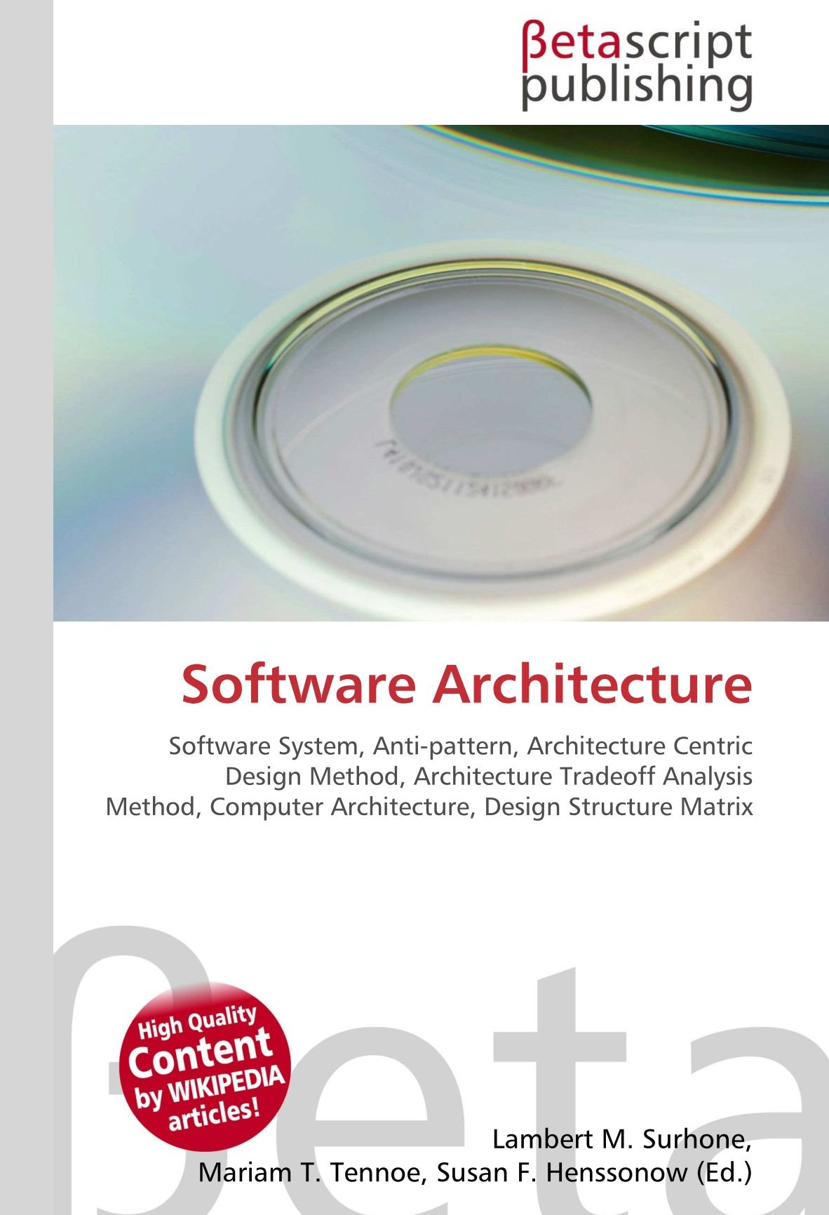 Software Architecture: Software System, Anti-pattern, Architecture Centric Design Method, Architecture Tradeoff Analysis Method, Computer Architecture, ...