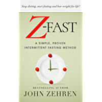 Z-FAST: A Simple, Proven Intermittent Fasting Method (English Edition)