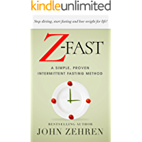 Z-FAST: A Simple, Proven Intermittent Fasting Method