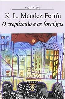 O crepúsculo e as formigas (Edición Literaria - Narrativa)