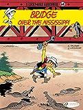 Lucky Luke Vol. 68 ; Bridge Over The Mississippi