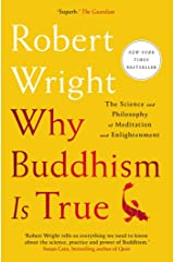 Why Buddhism is True: The Science and Philosophy of Meditation and Enlightenment Kindle Edition