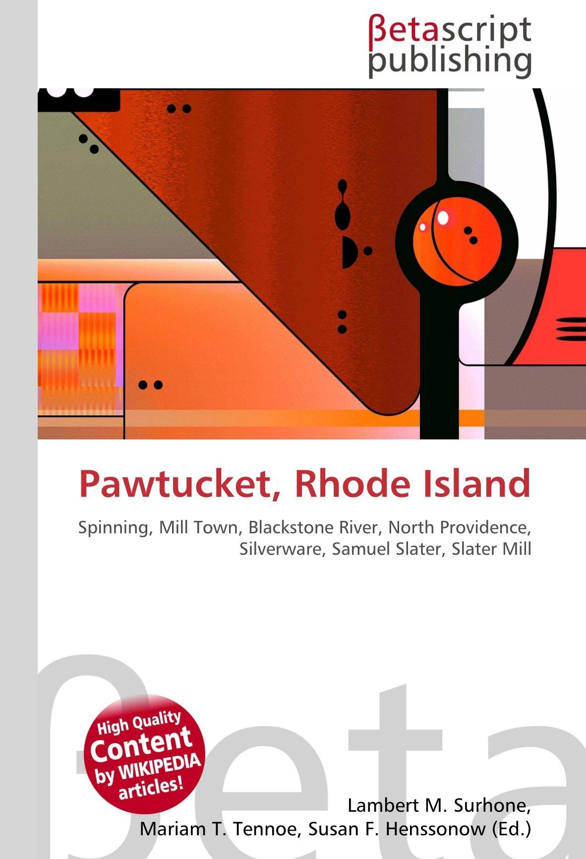 Pawtucket, Rhode Island: Spinning, Mill Town, Blackstone River ...