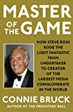 Master of the Game: How Steve Ross Rode the Light Fantastic from Undertaker to Creator of the Largest Media Conglomerate…