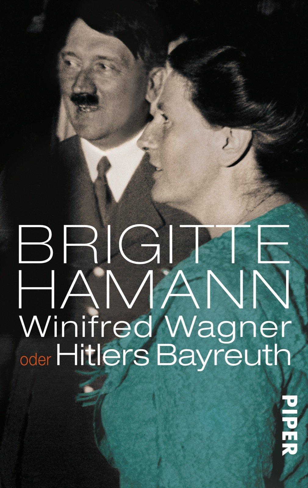 Winifred Wagner oder Hitlers Bayreuth: Mit 104 Abbildungen
