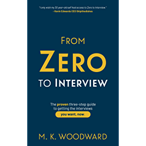 From Zero to Interview : The proven three-step guide to getting the interviews you want, now. (The Work Connection Book…