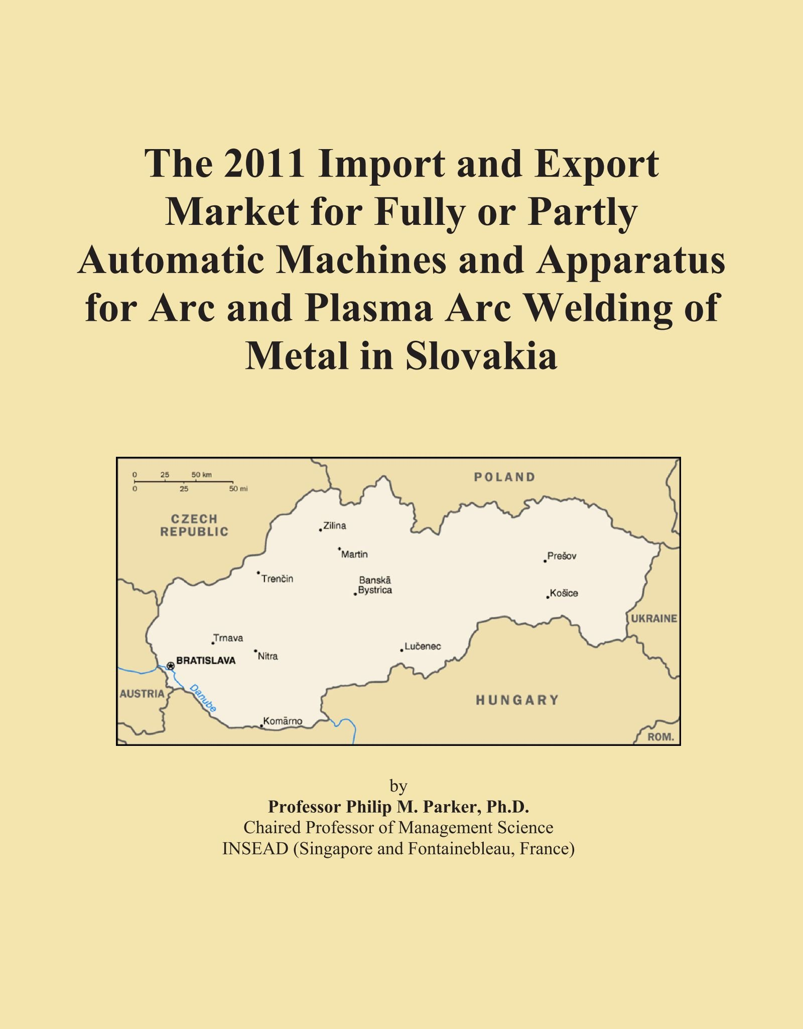Download The 2011 Import and Export Market for Fully or Partly Automatic Machines and Apparatus for Arc and Plasma Arc Welding of Metal in Slovakia pdf epub