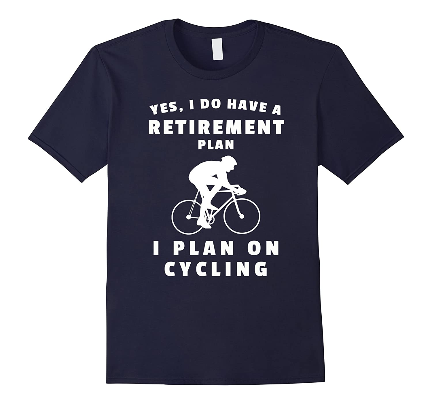 Yes I Do Have a Retirement Plan - I Plan on Cycling-TH