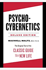 Psycho-Cybernetics Deluxe Edition: The Original Text of the Classic Guide to a New Life Kindle Edition