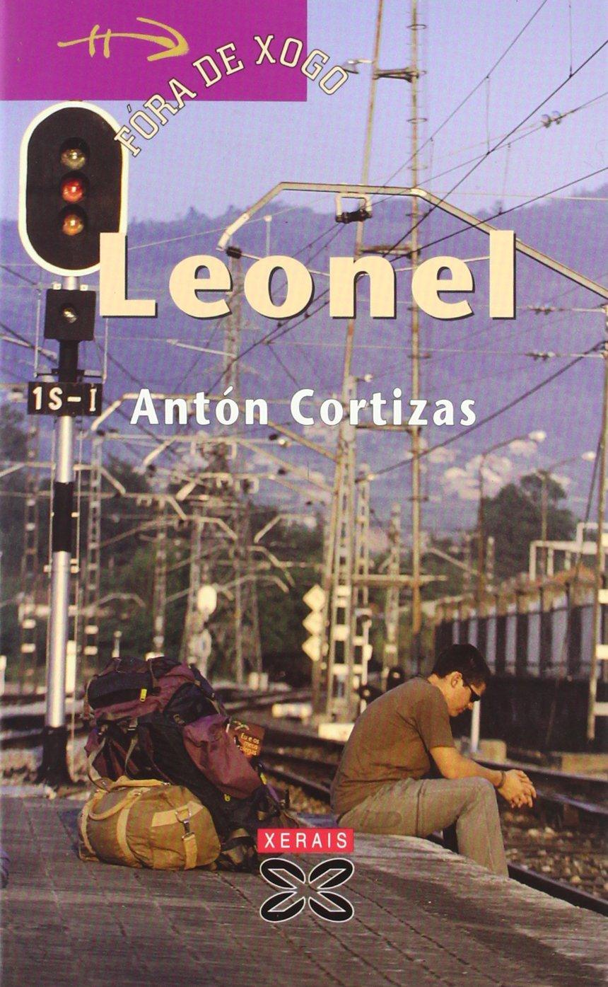 Leonel (Infantil E Xuvenil - Fóra De Xogo) (Gallego) Tapa blanda – 2 feb 2009 Antón Cortizas Xerais 8497826027 Love & Romance