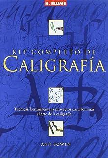 Kit completo de caligrafia/ The Complete Calligraphy Set: Tecnicas, herramientas y proyectos para