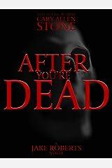 After You're Dead: A Jake Roberts Novel, Book 5 (The Jake Roberts Novels) Kindle Edition