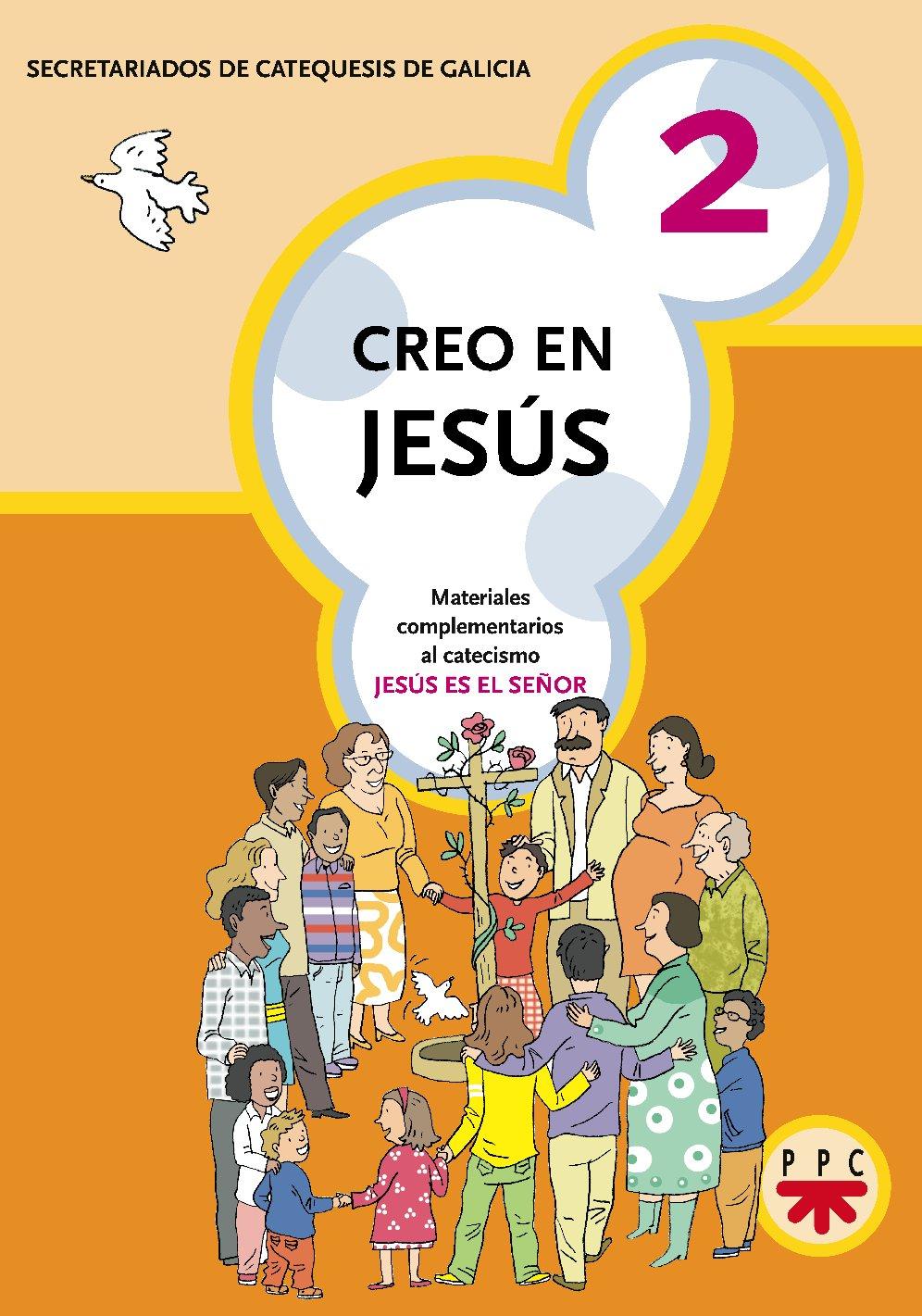 Creo En Jesús 2 (Catequesis Galicia) Tapa blanda – 1 mar 2005 PPC 8428820430 Religious instruction EDUCATION / General